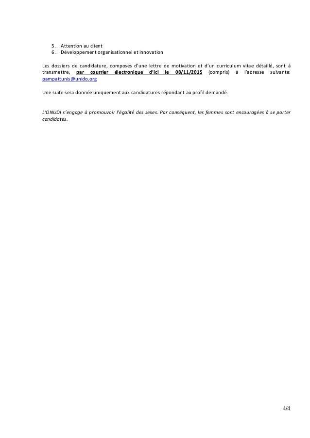 4/4 5. Attention au client 6. Développement organisationnel et innovation Les dossiers de candidature, composés d'une lett...