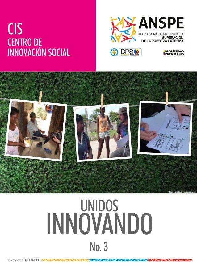 CIS  CENTRO DE INNOVACIÓN SOCIAL  L ib ertad  y O rd e n  Imagen tomada de: es.wallpapersus.com  UNIDOS  INNOVANDO No. 3  ...