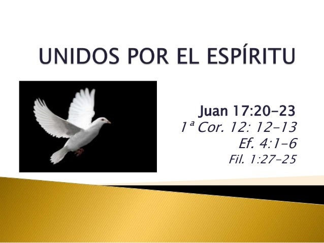 Juan 17:20-231ª Cor. 12: 12-13Ef. 4:1-6Fil. 1:27-25