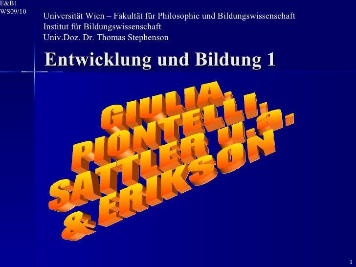 Entwicklung und Bildung 1 Universität Wien – Fakultät für Philosophie und Bildungswissenschaft  Institut für Bildungswisse...