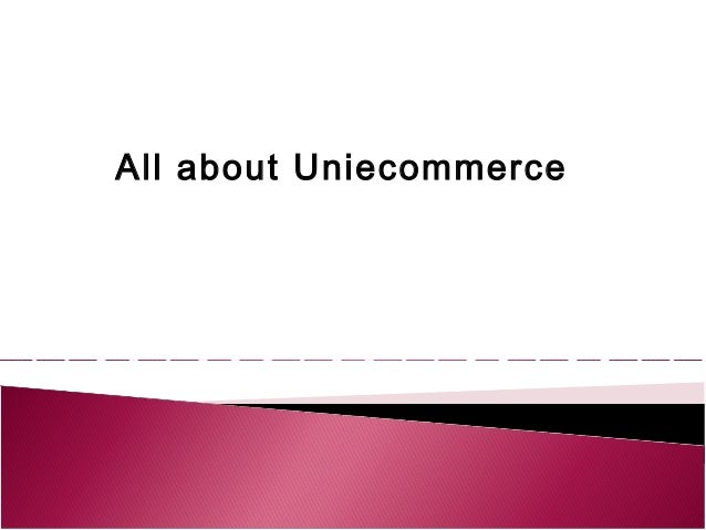 All about Uniecommerce
