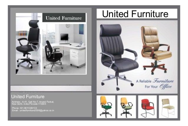  United Furniture United Furniture Address : A-41, Gali No-7, Anand Parbat, New Delhi, India Pincode-110005 Phone +91-...