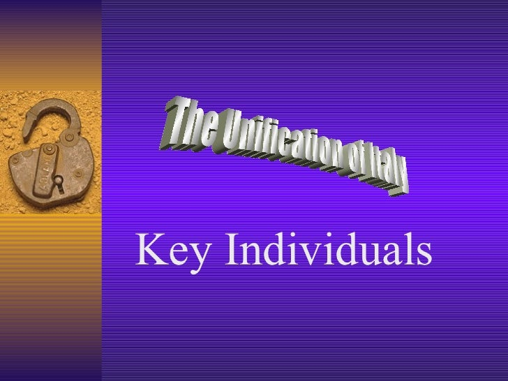 Key Individuals The Unification of Italy