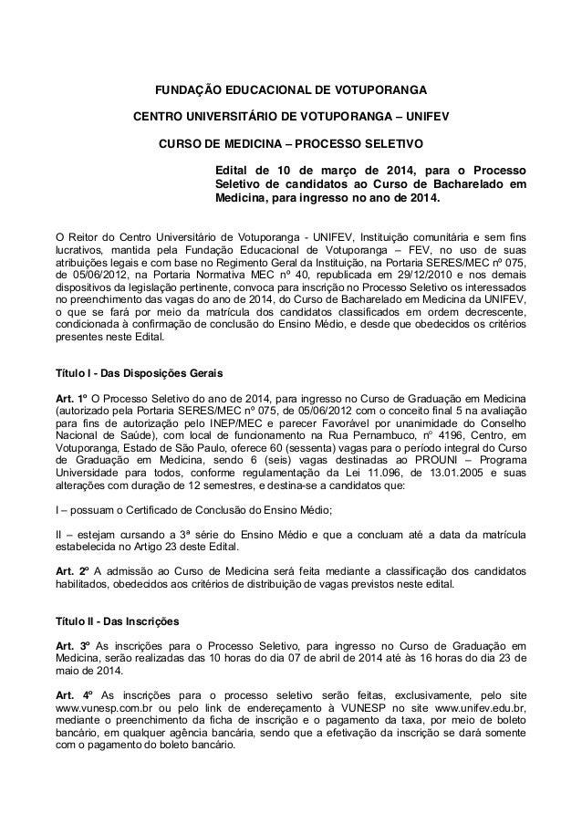 FUNDAÇÃO EDUCACIONAL DE VOTUPORANGA CENTRO UNIVERSITÁRIO DE VOTUPORANGA – UNIFEV CURSO DE MEDICINA – PROCESSO SELETIVO Edi...