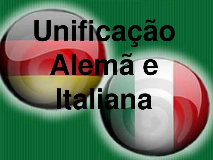Unificação Alemã e Italiana<br />