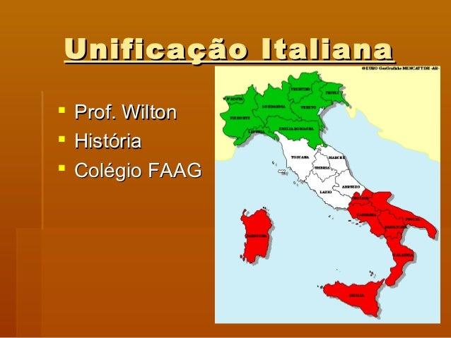 Unificação Italiana     Prof. Wilton História Colégio FAAG
