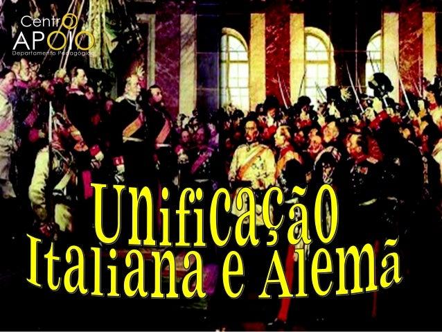 Unificação ItalianaeAlemã O que sei sobre a Unificação da Itália e Alemanha? O que preciso saber sobre a unificação da Itá...