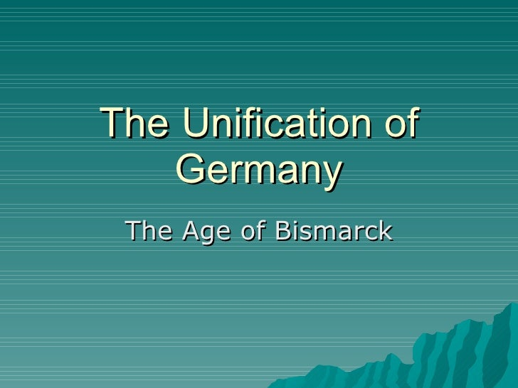 The Unification of Germany The Age of Bismarck