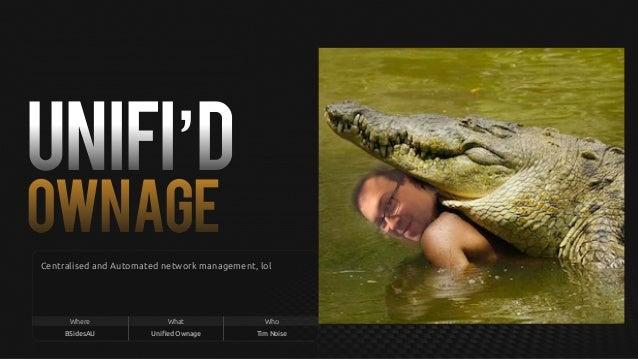 Unifi'd Ownage
