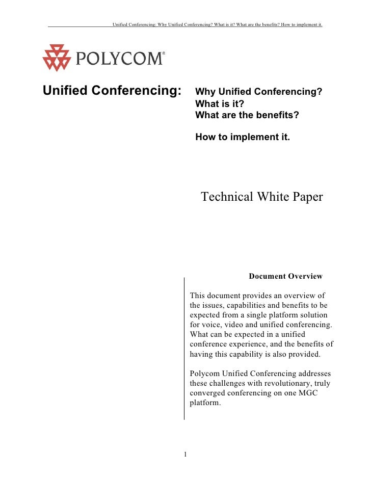 Unified Conferencing: Why Unified Conferencing? What is it? What are the benefits? How to implement it.     Unified Confer...