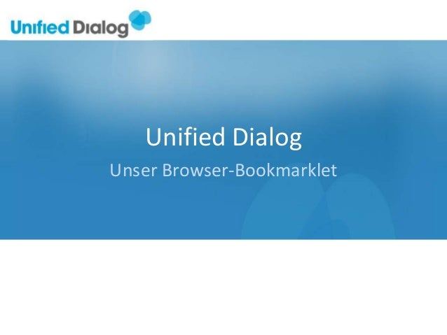 Unified DialogUnser Browser-Bookmarklet
