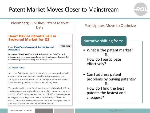 BusinessSense• IPMatters PatentMarketMovesClosertoMainstream BloombergPublishesPatentMarket Data Participates...
