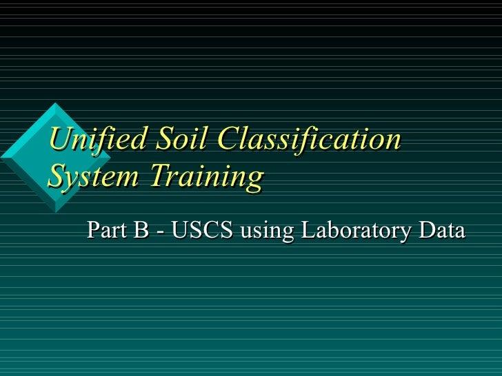 Unified Soil Classification System Training Part B - USCS using Laboratory Data