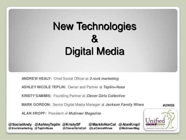 New Technologies & Digital Media ANDREW HEALY: Chief Social Officer at 3 rock marketing ASHLEY NICOLE TEPLIN: Owner and Pa...