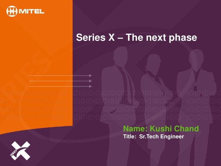 Series X – The next phase         Name: Kushi Chand         Title: Sr.Tech Engineer