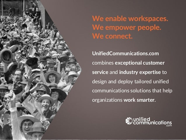 UnifiedCommunications.com combines exceptional customer service and industry expertise to design and deploy tailored unifi...