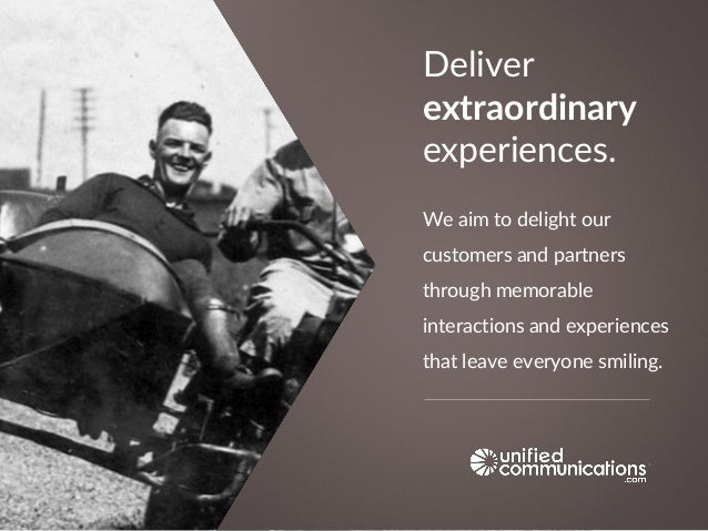 We aim to delight our customers and partners through memorable interactions and experiences that leave everyone smiling. D...
