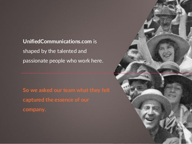 UnifiedCommunications.com is shaped by the talented and passionate people who work here. So we asked our team what they fe...