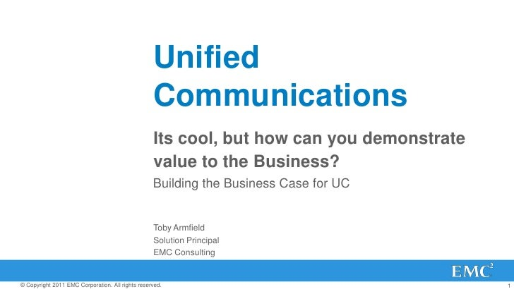 Unified Communications - Its cool, but how can you demonstrate value to the business?