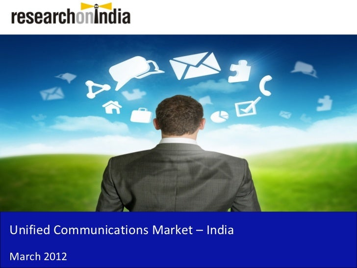 Unified Communications Market – IndiaMarch 2012