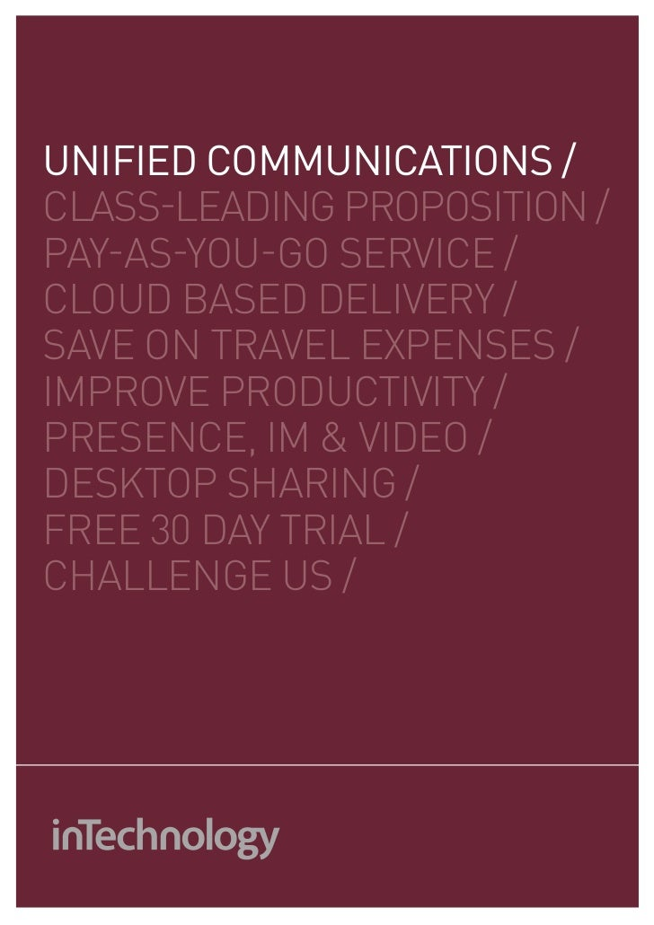 uNIfIEd COmmuNICaTIONS /class-leading proposition /pay-as-you-go service /cloud based delivery /save on travel expenses /i...