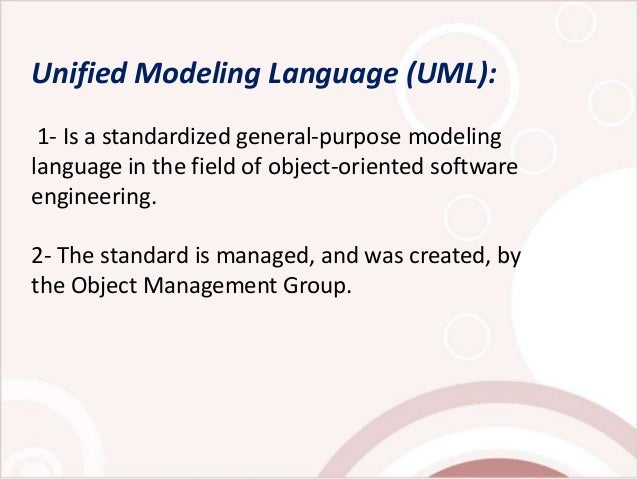 advantages and disadvantages of using unified modeling language as a standard for object oriented pr Basics of computer programming using structured and object-oriented the use of the unified modeling language its advantages and disadvantages.