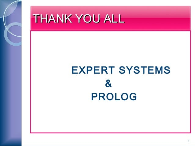 THANK YOU ALL     EXPERT SYSTEMS          &        PROLOG                      1