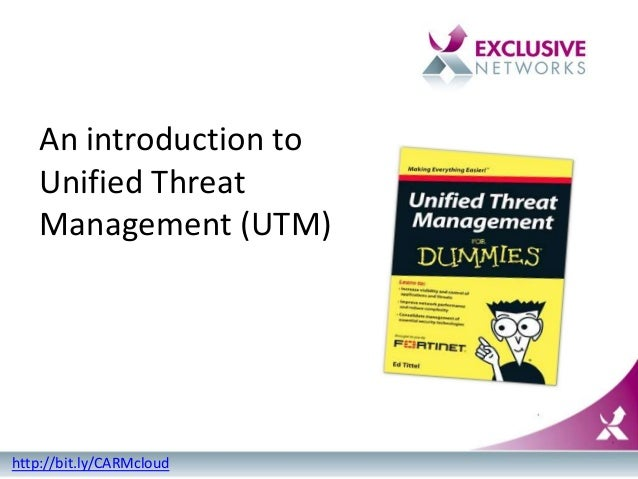 An introduction to Unified Threat Management (UTM) http://bit.ly/CARMcloud