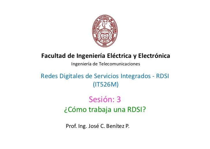 Facultad de Ingeniería Eléctrica y Electrónica          Ingeniería de TelecomunicacionesRedes Digitales de Servicios Integ...