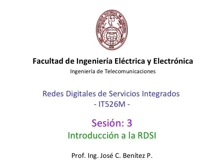 Facultad de Ingeniería Eléctrica y Electrónica          Ingeniería de Telecomunicaciones  Redes Digitales de Servicios Int...