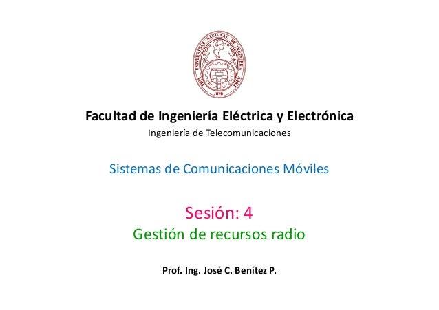 Sistemas de Comunicaciones Móviles Facultad de Ingeniería Eléctrica y Electrónica Ingeniería de Telecomunicaciones Sesión:...