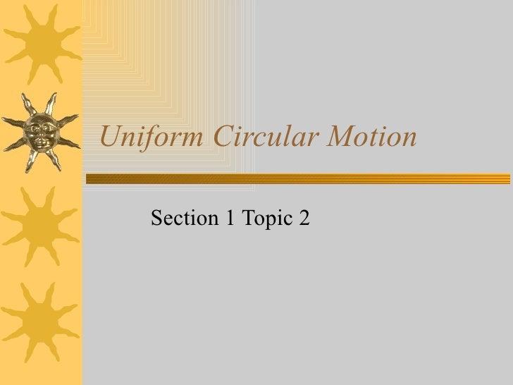 Uniform Circular Motion Section 1 Topic 2