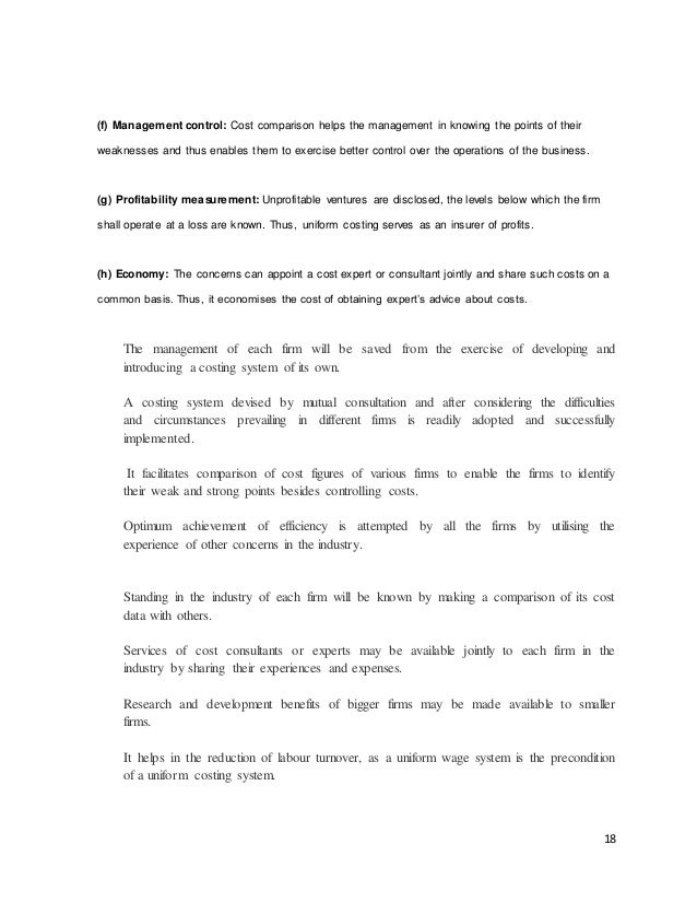 18 (f) Management control: Cost comparison helps the management in knowing the points of their weaknesses and thus enables...