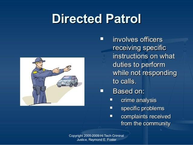 Copyright 2005-2009:Hi Tech Criminal Justice, Raymond E. Foster Directed PatrolDirected Patrol  involves officersinvolves...