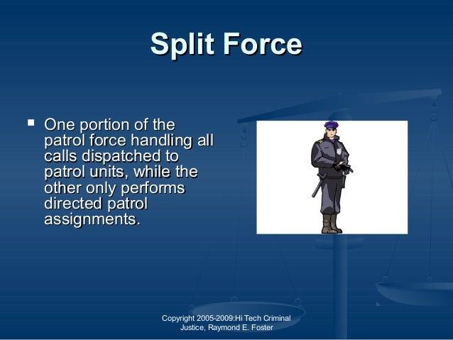Copyright 2005-2009:Hi Tech Criminal Justice, Raymond E. Foster Split ForceSplit Force  One portion of theOne portion of ...