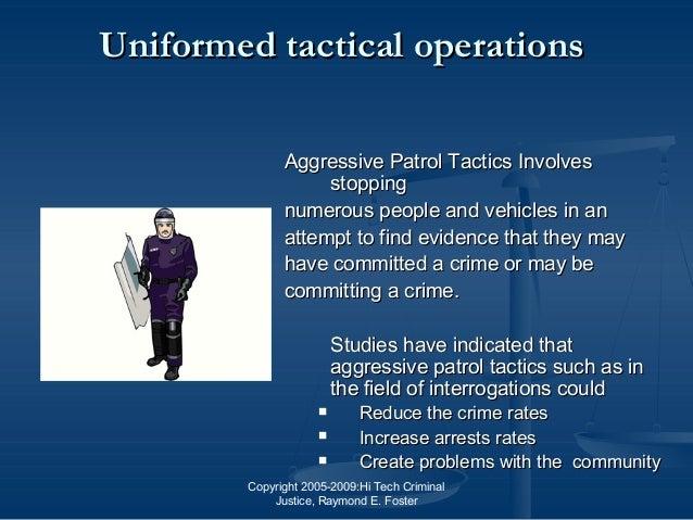 Copyright 2005-2009:Hi Tech Criminal Justice, Raymond E. Foster Uniformed tactical operationsUniformed tactical operations...