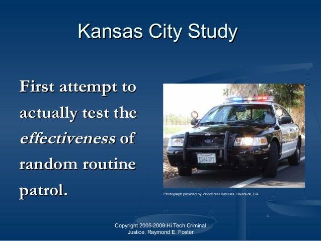 Copyright 2005-2009:Hi Tech Criminal Justice, Raymond E. Foster Kansas City StudyKansas City Study First attempt toFirst a...
