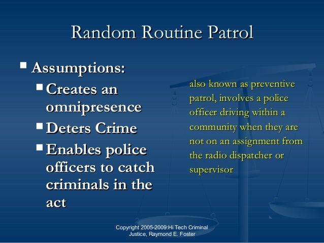 Copyright 2005-2009:Hi Tech Criminal Justice, Raymond E. Foster Random Routine PatrolRandom Routine Patrol  Assumptions:A...