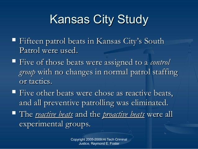 Copyright 2005-2009:Hi Tech Criminal Justice, Raymond E. Foster Kansas City StudyKansas City Study  Fifteen patrol beats ...