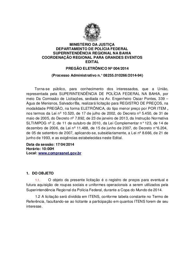 DEPARTAMENTO DE POLÍCIA FEDERAL SUPERINTENDÊNCIA REGIONAL NA BAHIA  COORDENAÇÃO REGIONAL PARA GRANDES EVENTOS PREGÃO ELETRÔ. df37d3e371ab3