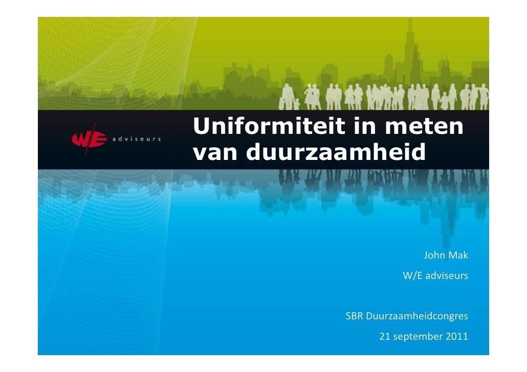 Uniformiteit in metenvan duurzaamheid                         John Mak                     W/E adviseurs           SBR Duu...
