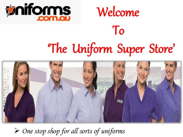 Welcome To 'The Uniform Super Store'  One stop shop for all sorts of uniforms