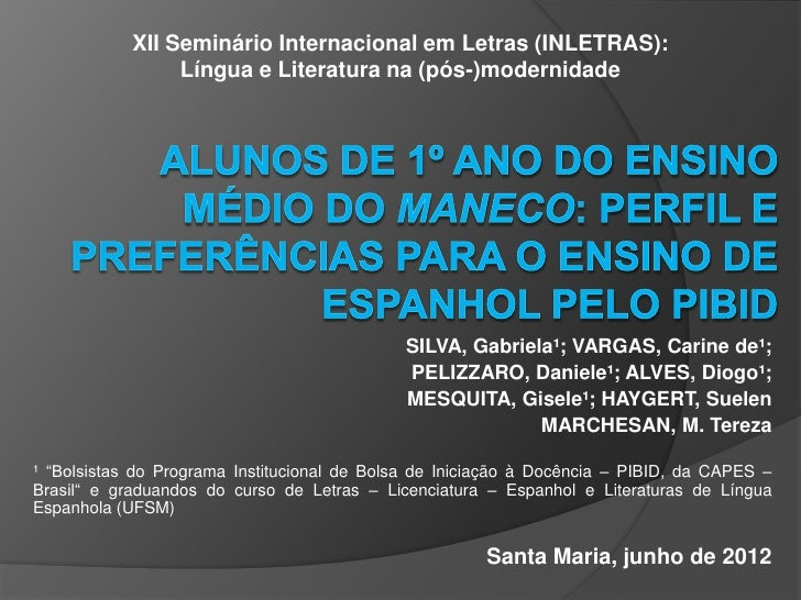 XII Seminário Internacional em Letras (INLETRAS):                 Língua e Literatura na (pós-)modernidade                ...
