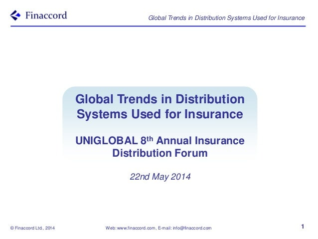 © Finaccord Ltd., 2014 Web: www.finaccord.com, E-mail: info@finaccord.com Global Trends in Distribution Systems Used for I...