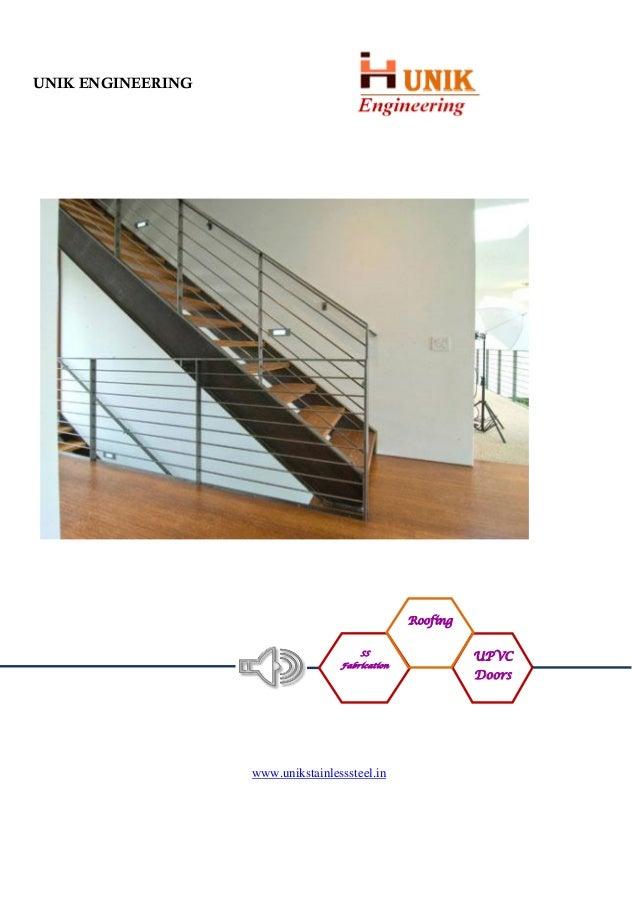 www.unikstainlesssteel.in UNIK ENGINEERING SS Fabrication UPVC Doors Roofing