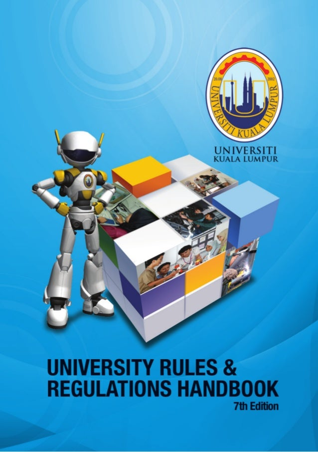 UNIVERSITY RULES AND REGULATIONS HANDBOOK © ALL RIGHTS RESERVED First Edition First Printing	 June 2003 Second Printing	 D...