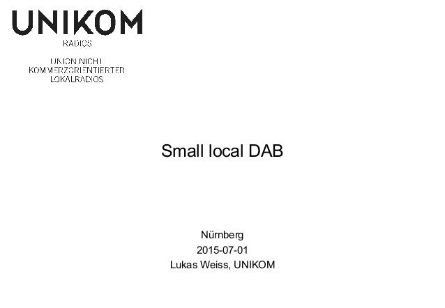 Small local DAB Nürnberg 2015-07-01 Lukas Weiss, UNIKOM