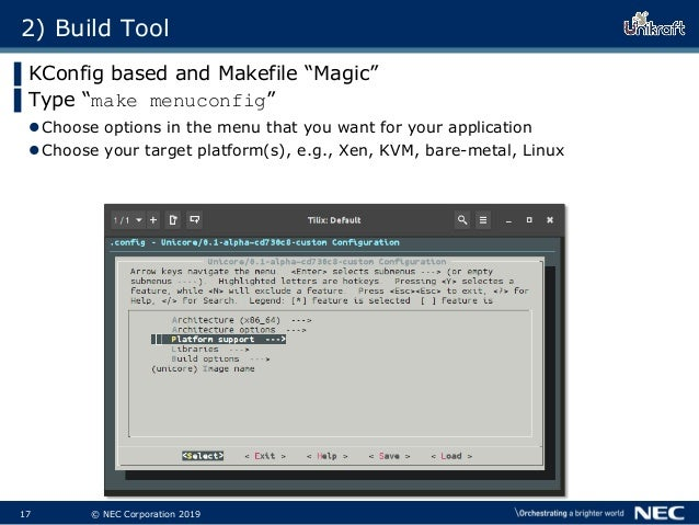 """18 © NEC Corporation 2019 2) Build Tool ▌KConfig based and Makefile """"Magic"""" ▌Type """"make menuconfig"""" Choose options in the..."""