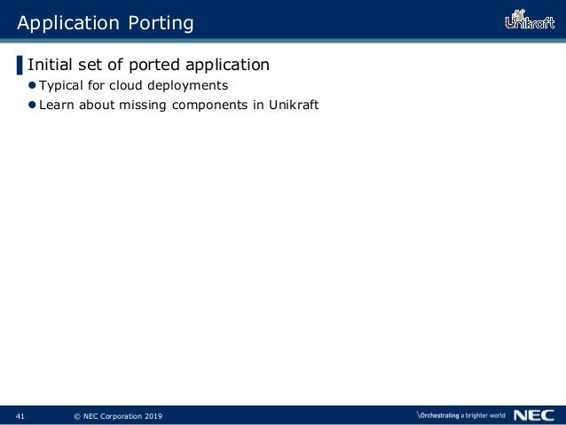 42 © NEC Corporation 2019 Application Porting ▌Initial set of ported application Typical for cloud deployments Learn abo...