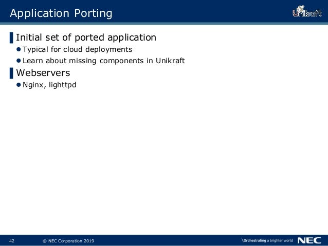 43 © NEC Corporation 2019 Application Porting ▌Initial set of ported application Typical for cloud deployments Learn abo...